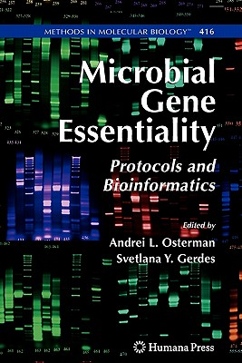 Microbial Gene Essentiality: Protocols and Bioinformatics - Osterman, Andrei L. (Editor), and Gerdes, Svetlana (Editor)