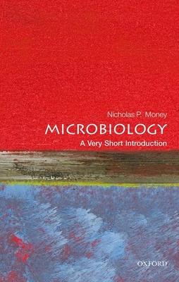 Microbiology: A Very Short Introduction - Money, Nicholas P.