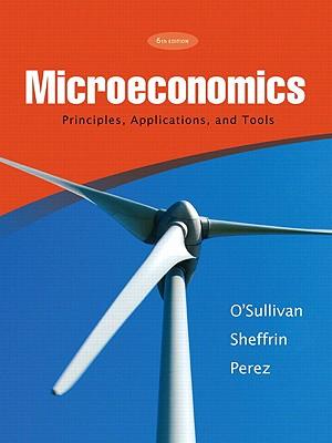 Microeconomics: Principles, Applications, and Tools - O'Sullivan, Arthur
