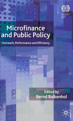 Microfinance and Public Policy: Outreach, Performance, and Efficiency - Balkenhol, Bernd (Editor)