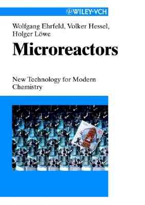 Microreactors: New Technology for Modern Chemistry - Ehrfeld, Wolfgang