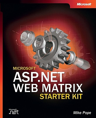 Microsoft ASP.NET Web Matrix Starter Kit - Pope, Mike