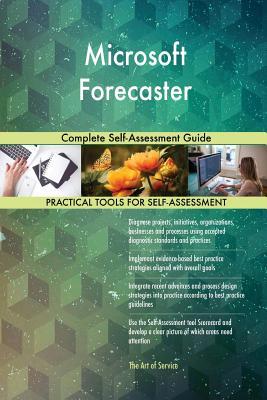 Microsoft Forecaster Complete Self-Assessment Guide - Blokdyk, Gerardus
