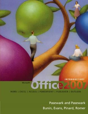 Microsoft Office 2007: Introductory Course - Pasewark/Pasewark, and Biheller Bunin, Rachel, and Evans, Jessica