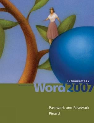 Microsoft Office Word 2007: Introductory - Pasewark/Pasewark, and Pinard, Katherine T