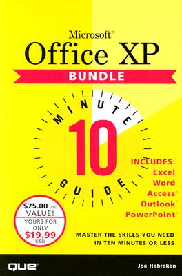 Microsoft Office XP 10 Minute Guide Bundle - Habraken, Joseph W, and Habraken, Joe