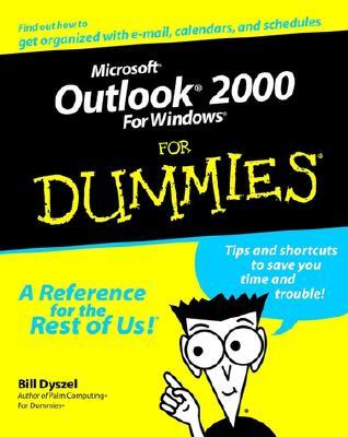 Microsoft Outlook 2000 for Windows for Dummies - Dyszel, Bill, and Dyszel