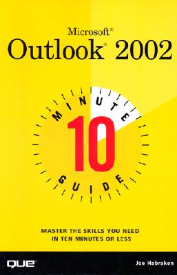 Microsoft outlook 2002 : 10 minute guide - Habraken, Joseph W.