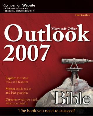 Microsoft Outlook 2007 Bible - Aitken, Peter G