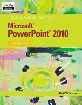 Microsoft PowerPoint 2010: Illustrated Introductory - Beskeen, David W