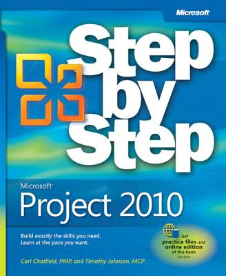 Microsoft Project 2010 Step by Step - Chatfield, Carl, and Johnson, Timothy, M.D.