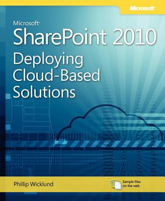 Microsoft SharePoint 2010: Deploying Cloud-Based Solutions - Wicklund, Phil