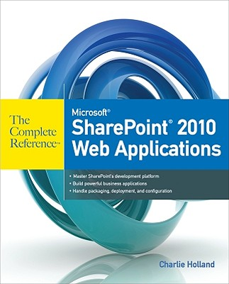 Microsoft SharePoint 2010 Web Applications - Holland, Charlie