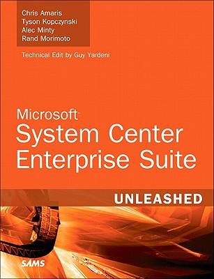 Microsoft System Center Enterprise Suite Unleashed - Amaris, Chris