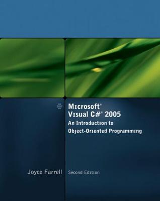 Microsoft Visual C# 2005: An Introduction to Object-Oriented Programming - Farrell, Joyce