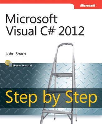 Microsoft Visual C# 2012 Step By Step - Sharp, John