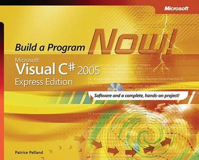 Microsoft Visual C#: Build a Program Now! - Pelland, Patrice