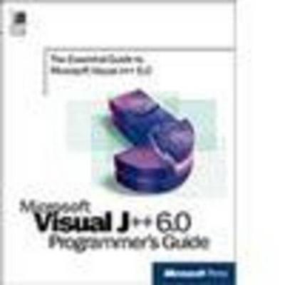Microsoft Visual J++ 6.0 Programmer's Guide - Microsoft Press, and Microsoft Corporation, and Microsoft