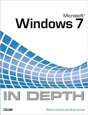 Microsoft Windows 7 in Depth - Cowart, Robert, and Knittel, Brian