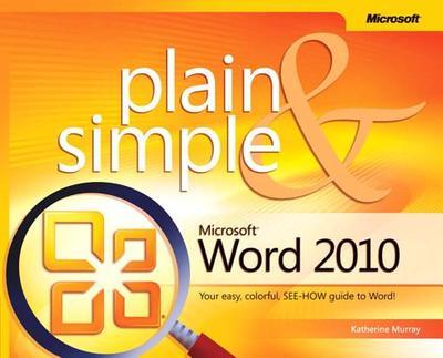 Microsoft Word 2010 Plain & Simple - Murray, Katherine