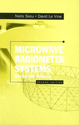 Microwave Radiometer Systems: Design and Analysis - Skou, Niels, and Le Vine, David M