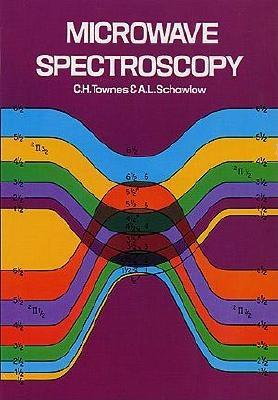 Microwave Spectroscopy - Townes, Charles H, and Schawlow, Arthur L, and Schawlow, A L