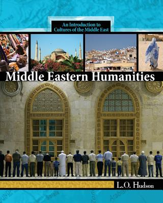 Middle Eastern Humanities: An Introduction to the Cultures of the Middle East -