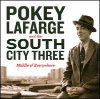Middle of Everywhere - Pokey LaFarge & the South City Three