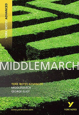 Middlemarch: York Notes Advanced - Cowley, Julian