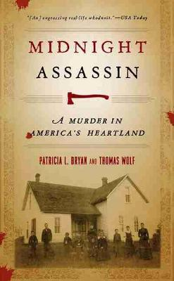 Midnight Assassin: A Murder in America's Heartland - Bryan, Patricia L, and Wolf, Thomas