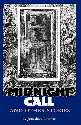 Midnight Call and Other Stories - Thomas, Jonathan, and Joshi, S T (Foreword by)