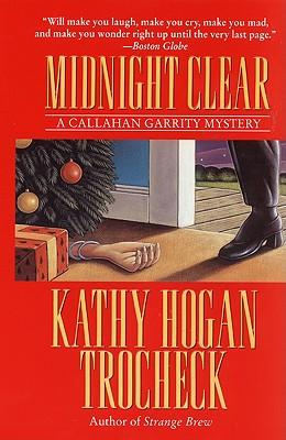 Midnight Clear: A Callahan Garrity Mystery - Trocheck, Kathy Hogan