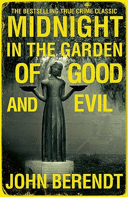 Midnight in the Garden of Good and Evil - Berendt, John