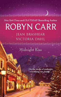 Midnight Kiss: An Anthology - Carr, Robyn, and Brashear, Jean, and Dahl, Victoria