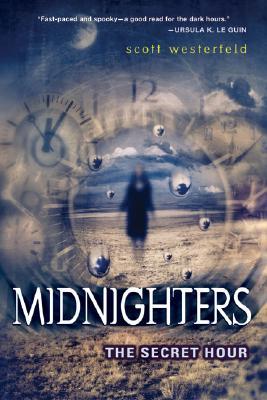Midnighters 01 Secret Hour - Westerfield, Scott