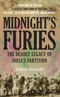 Midnight's Furies: The Deadly Legacy of India's Partition - Hajari, Nisid