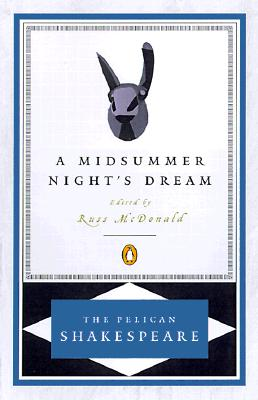 Midsummer Night's Dream, a Pel - Shakespeare, William, and McDonald, Russ, Professor, PhD (Editor), and Braunmuller, A R (Editor)