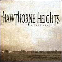Midwesterners: The Hits - Hawthorne Heights