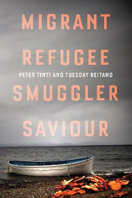 Migrant, Refugee, Smuggler, Saviour - Tinti, Peter, and Reitano
