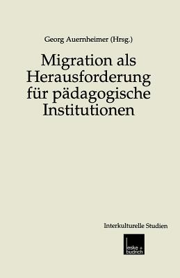 Migration ALS Herausforderung Fur Padagogische Institutionen - Auernheimer, Georg (Editor)