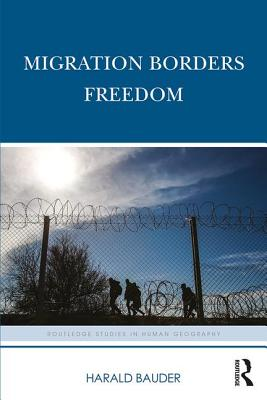 Migration Borders Freedom - Bauder, Harald
