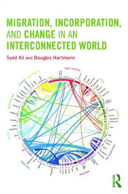Migration, Incorporation, and Change in an Interconnected World - Ali, Syed, Dr., MD, and Hartmann, Doug