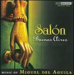 Miguel del Aguila: Salón Buenos Aires