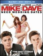 Mike and Dave Need Wedding Dates [Blu-ray/DVD]
