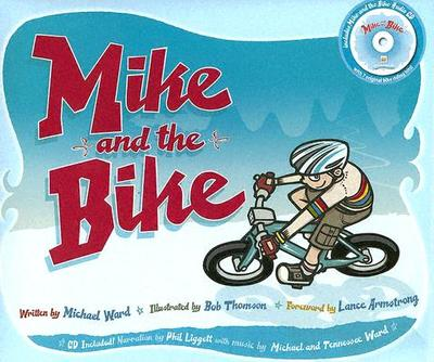 Mike and the Bike - Ward, Michael, and Armstrong, Lance (Foreword by)
