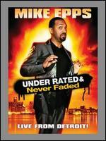 Mike Epps: Under Rated & Never Faded - Live from Detroit!