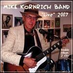 Mike Komrich Band: Live 2007