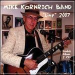 Mike Komrich Band: Live 2007