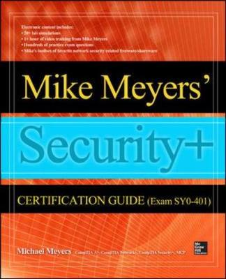 Mike Meyers' Comptia Security+ Certification Guide (Exam Sy0-401) - Meyers, Mike, and Rogers, Bobby E