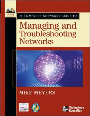 Mike Meyers' Network+ Guide to Managing and Troubleshooting Networks - Meyers, Mike